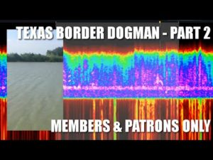 Bigfoot or Dogman on the Texas Border - Part 2 - Members Only