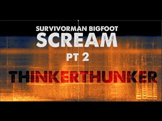 Survivorman Bigfoot Screams Part 2